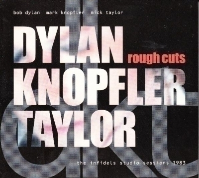 2 cd ROUGH CUTS (THE INFIDELS STUDIO SESSIONS 1983) DYLAN / KNOPFLER / TAYLOR